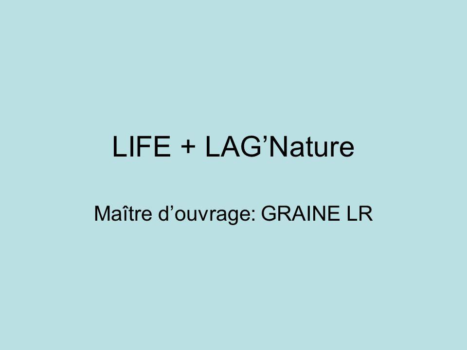 LIFE + LAGNature Maître douvrage: GRAINE LR