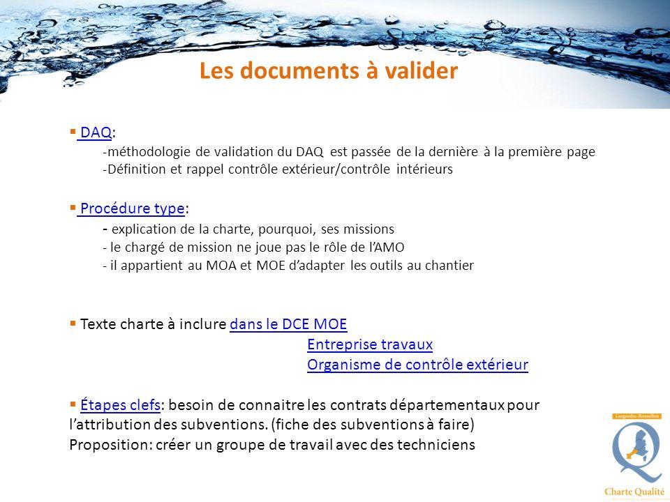 Les documents à valider DAQ: DAQ -méthodologie de validation du DAQ est passée de la dernière à la première page -Définition et rappel contrôle extéri
