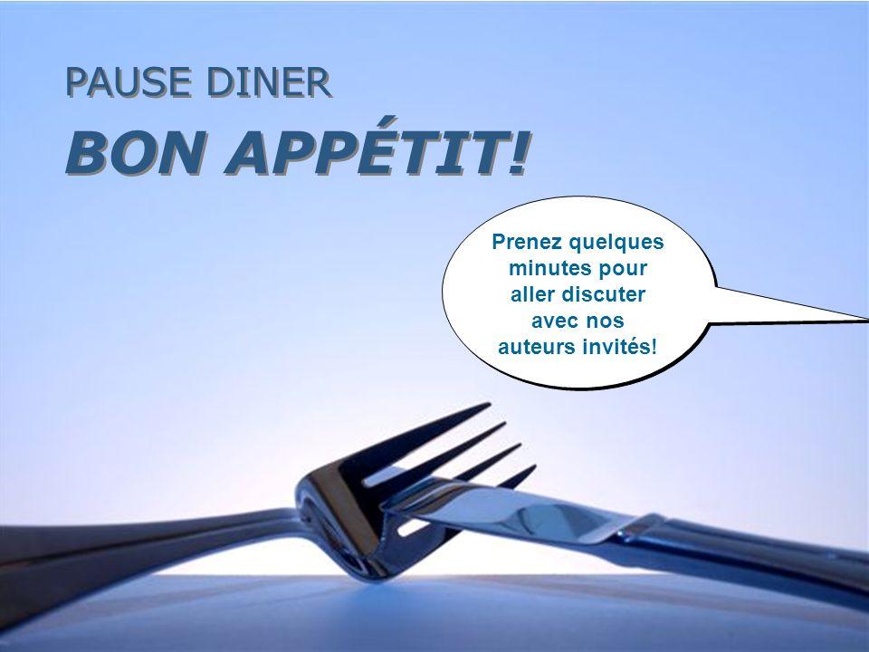 PAUSE DINER BON APPÉTIT! PAUSE DINER BON APPÉTIT! Prenez quelques minutes pour aller discuter avec nos auteurs invités!