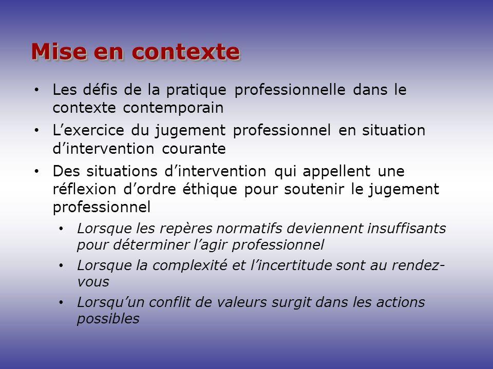 Mise en contexte Les défis de la pratique professionnelle dans le contexte contemporain Lexercice du jugement professionnel en situation dintervention