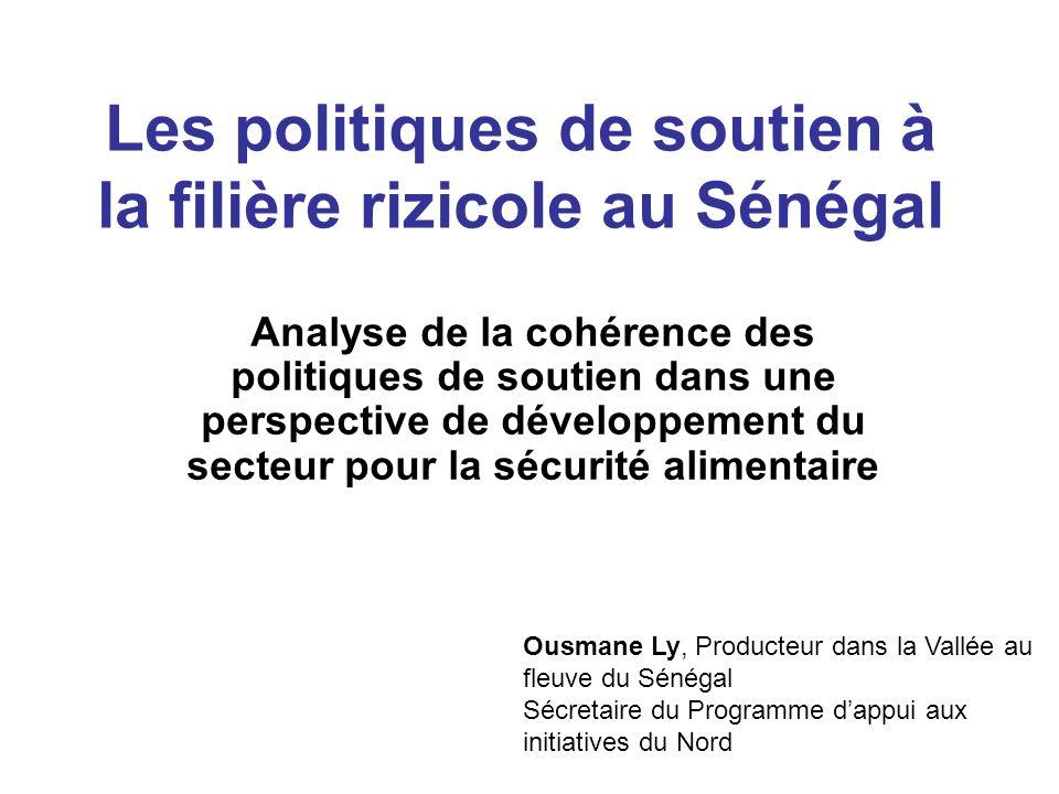 Les politiques de soutien à la filière rizicole au Sénégal Analyse de la cohérence des politiques de soutien dans une perspective de développement du