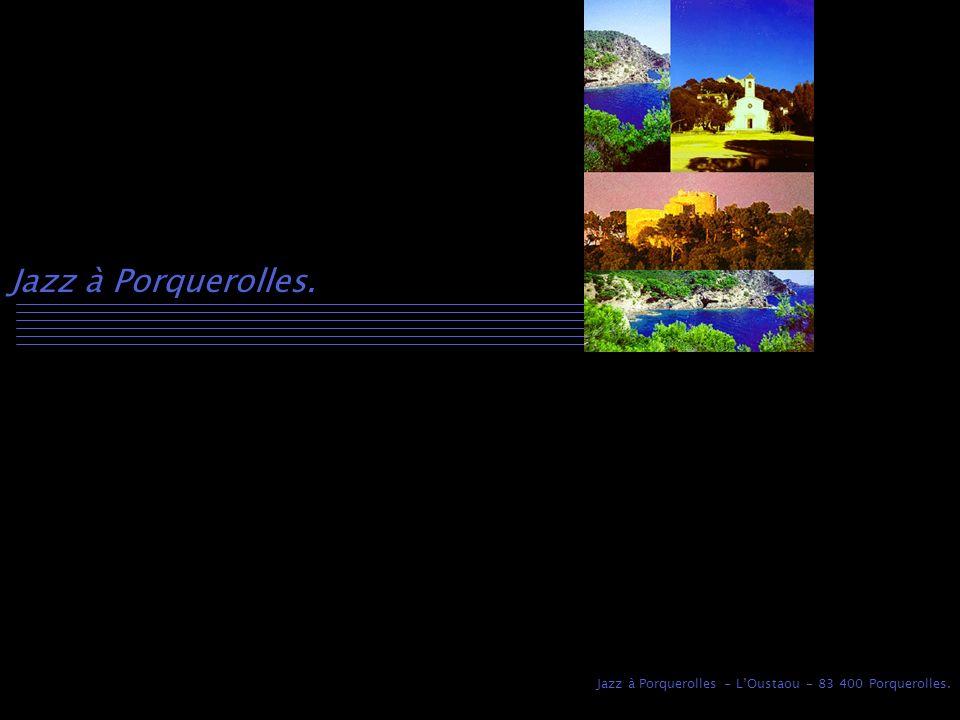 Jazz à Porquerolles - LOustaou - 83 400 Porquerolles. Jazz à Porquerolles.