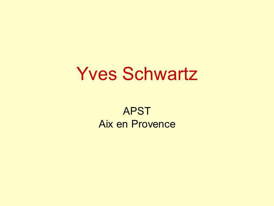 Yves Schwartz APST Aix en Provence