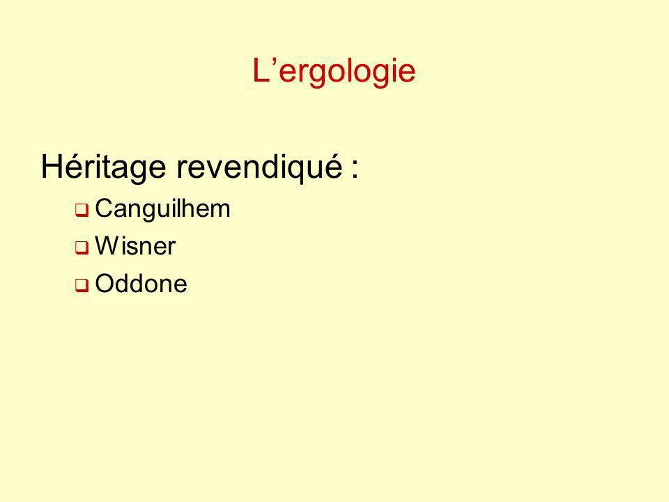 Lergologie Héritage revendiqué : Canguilhem Wisner Oddone