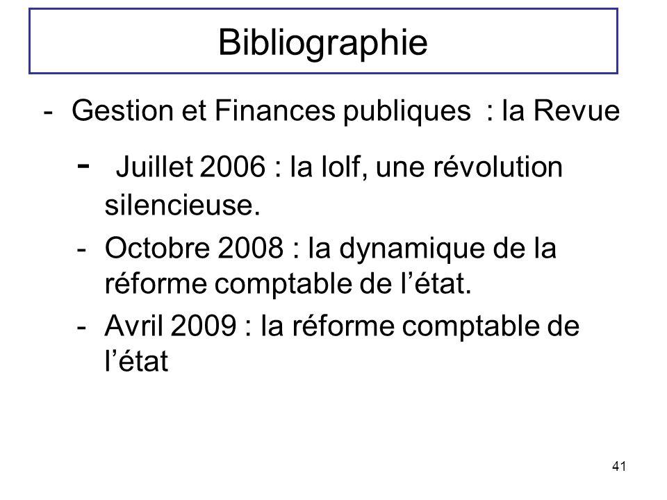 41 -Gestion et Finances publiques : la Revue - Juillet 2006 : la lolf, une révolution silencieuse. -Octobre 2008 : la dynamique de la réforme comptabl