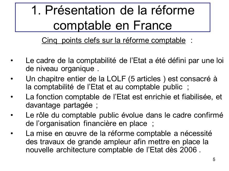 6 La LOLF introduit une vision comptable élargie fondée sur une comptabilité à trois dimensions : -Une comptabilité budgétaire qui retrace lexécution de la loi de finances selon les principes de caisse, (art 27 et 28).