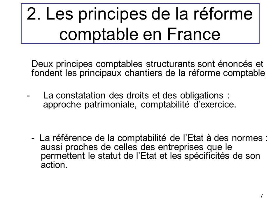 7 Deux principes comptables structurants sont énoncés et fondent les principaux chantiers de la réforme comptable -La constatation des droits et des o