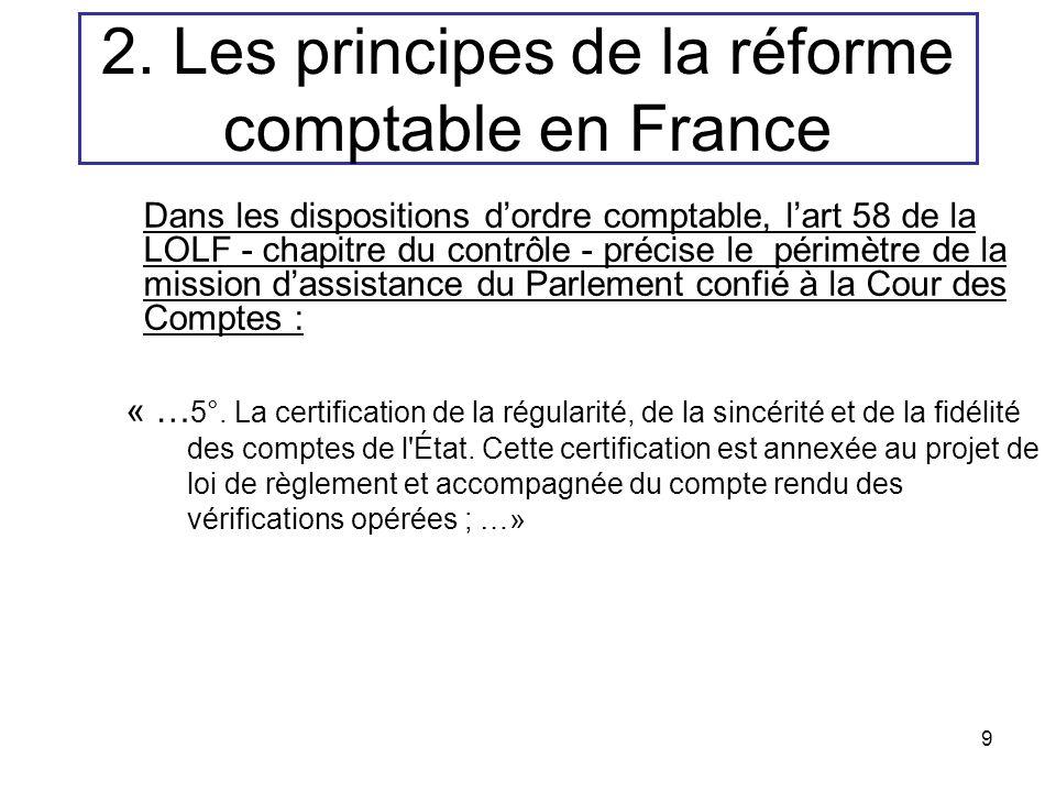 9 Dans les dispositions dordre comptable, lart 58 de la LOLF - chapitre du contrôle - précise le périmètre de la mission dassistance du Parlement conf