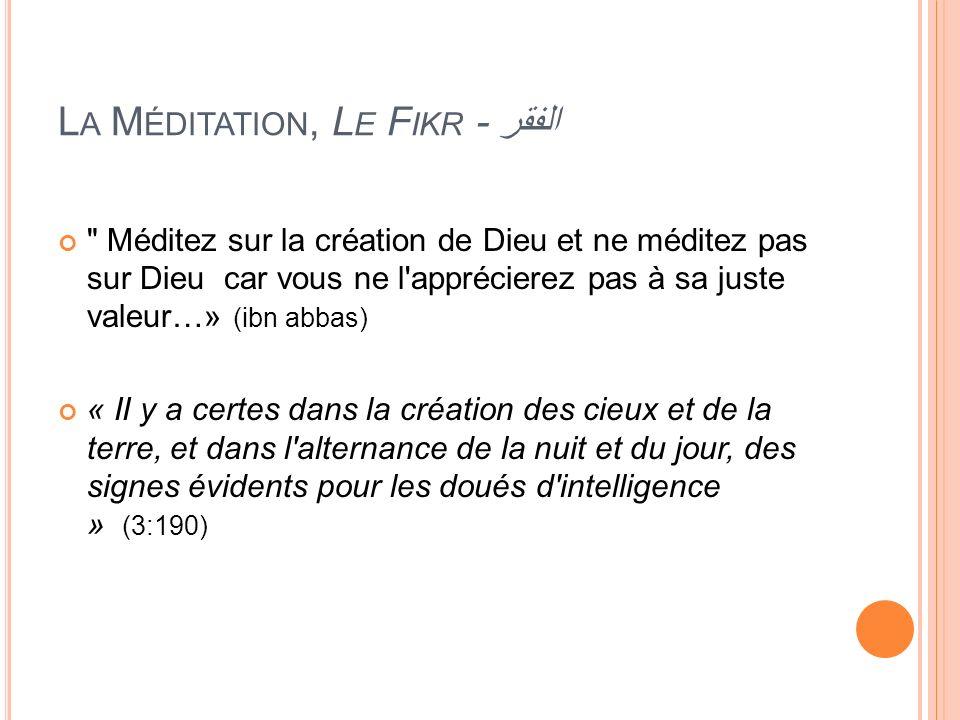 L A M ÉDITATION, L E F IKR - الفقر