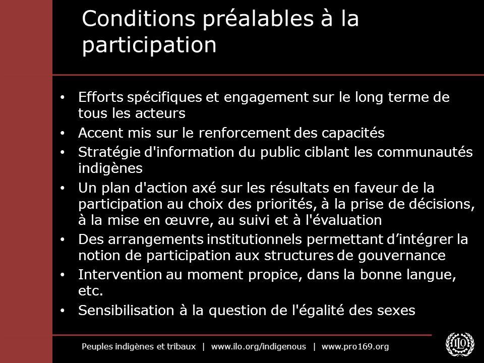 Peuples indigènes et tribaux | www.ilo.org/indigenous | www.pro169.org Conditions préalables à la participation Efforts spécifiques et engagement sur