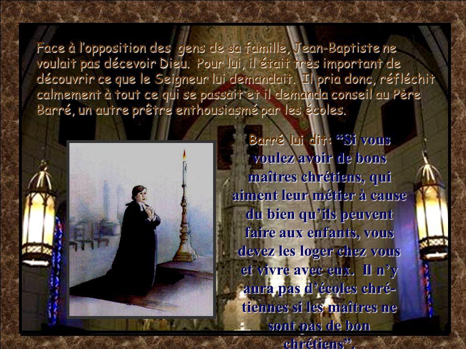 Le Seigneur demanda à Jean-Baptiste chaque fois plus en faveur des maîtres. Le 24 juin 1681, contre lavis de sa famille, il logea les maîtres dans sa