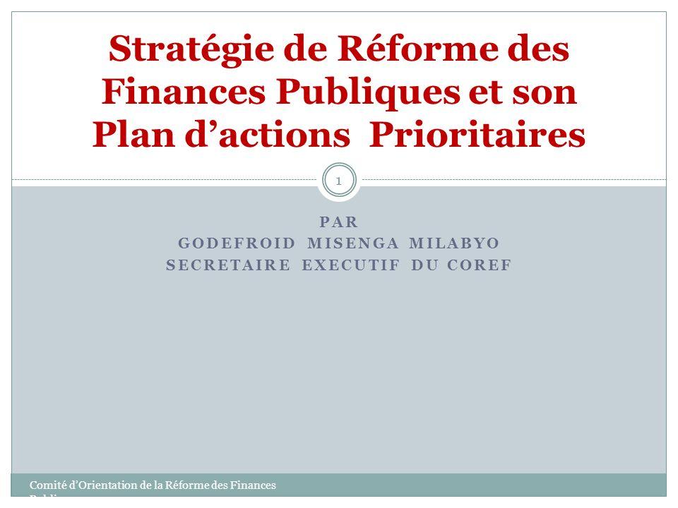 PLAN DE L INTERVENTION Comité dOrientation de la Réforme des Finances Publiques 2 I -STRATEGIE DU GOUVERNEMENT Contexte Vision Approche Objectifs globaux II.