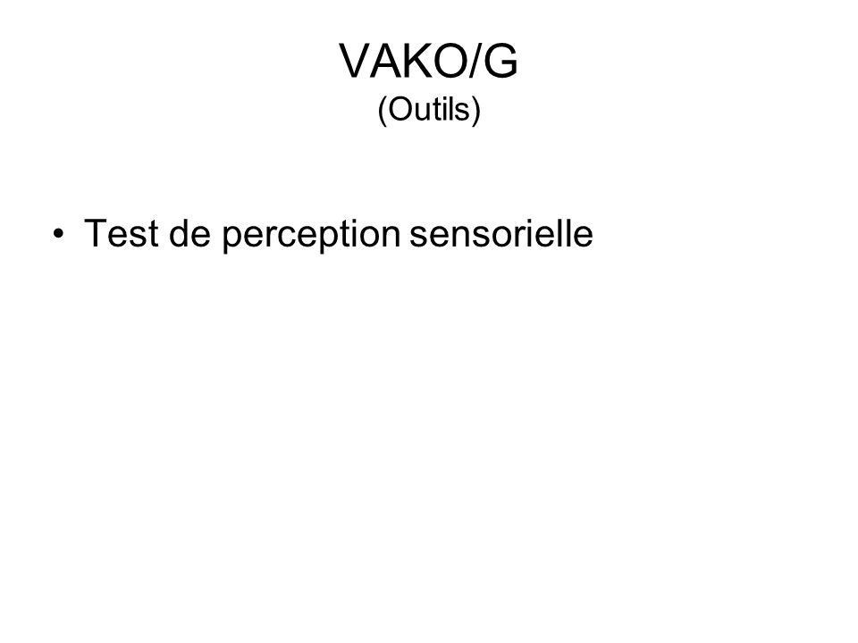 VAKO/G (Outils) Test de perception sensorielle