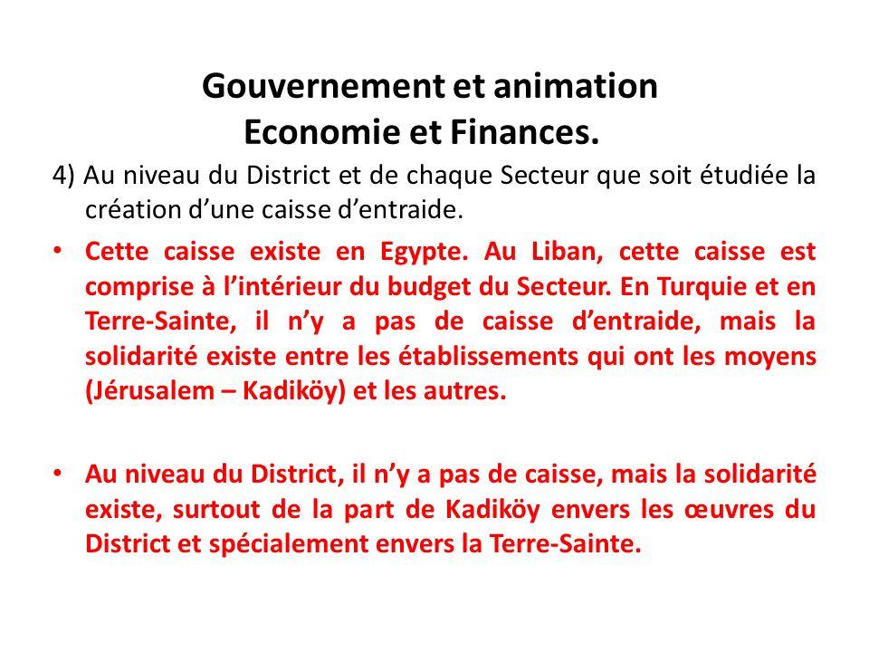 Gouvernement et animation Economie et Finances. 4) Au niveau du District et de chaque Secteur que soit étudiée la création dune caisse dentraide. Cett
