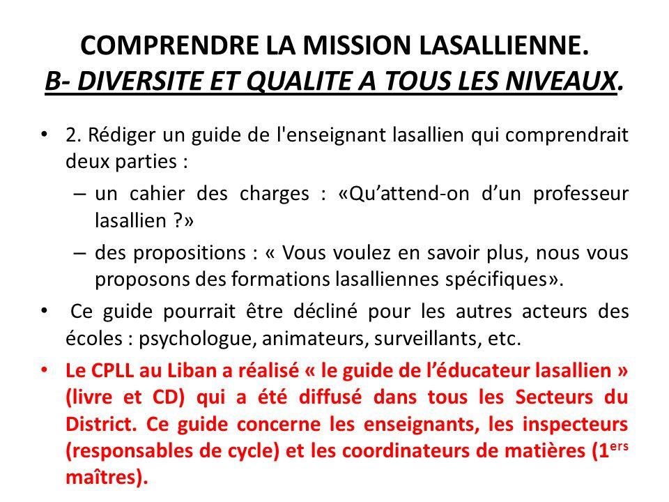 COMPRENDRE LA MISSION LASALLIENNE. B- DIVERSITE ET QUALITE A TOUS LES NIVEAUX.