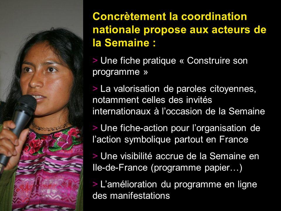 33 Concrètement la coordination nationale propose aux acteurs de la Semaine : > Une fiche pratique « Construire son programme » > La valorisation de p