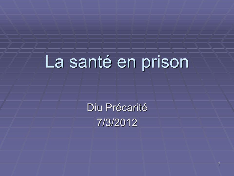 1 La santé en prison Diu Précarité 7/3/2012