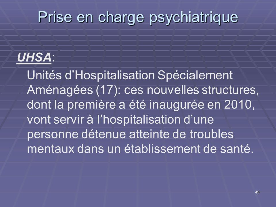 49 Prise en charge psychiatrique UHSA: Unités dHospitalisation Spécialement Aménagées (17): ces nouvelles structures, dont la première a été inaugurée