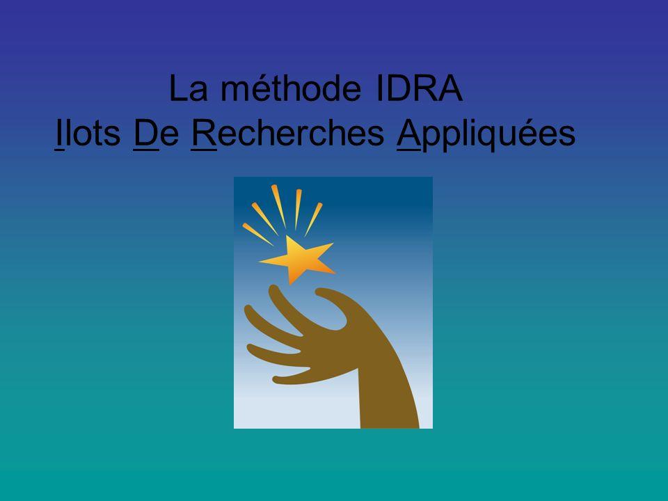 La méthode IDRA Ilots De Recherches Appliquées