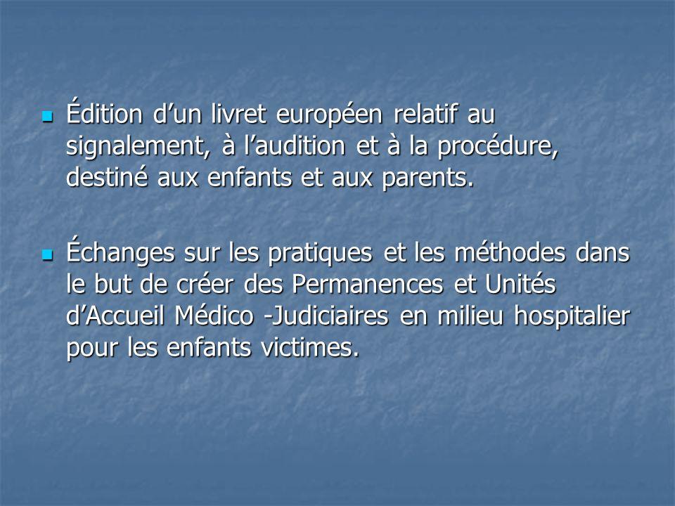 Édition dun livret européen relatif au signalement, à laudition et à la procédure, destiné aux enfants et aux parents.