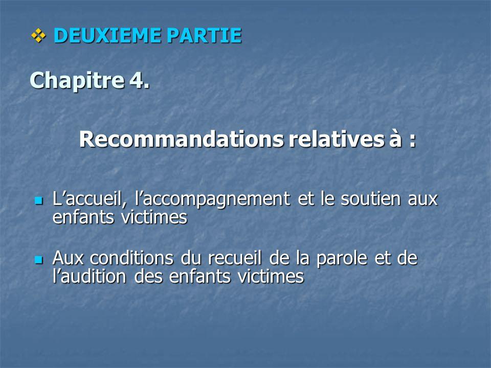 DEUXIEME PARTIE Chapitre 4. Recommandations relatives à : DEUXIEME PARTIE Chapitre 4.