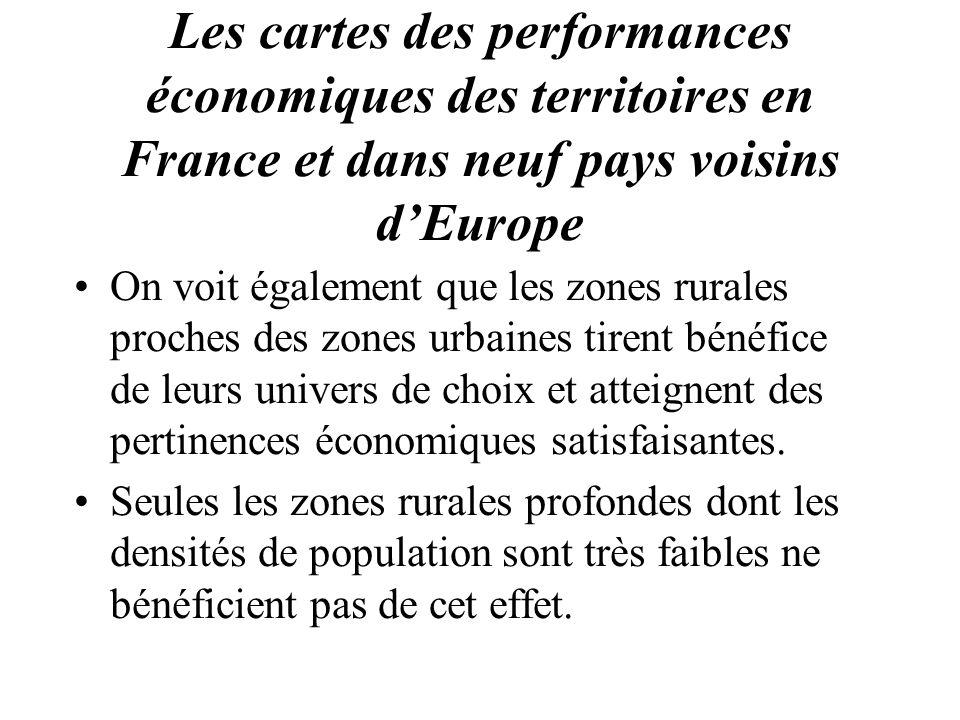 Les cartes des performances économiques des territoires en France et dans neuf pays voisins dEurope On voit également que les zones rurales proches de