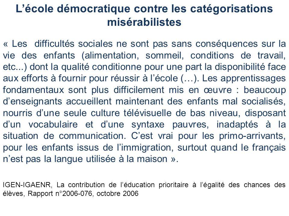 Lécole démocratique contre les catégorisations misérabilistes « Les difficultés sociales ne sont pas sans conséquences sur la vie des enfants (aliment