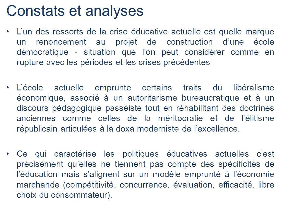 Constats et analyses Lun des ressorts de la crise éducative actuelle est quelle marque un renoncement au projet de construction dune école démocratiqu