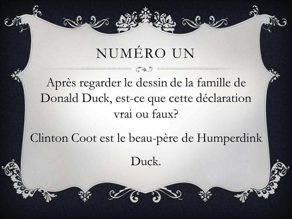 NUMÉRO UN Après regarder le dessin de la famille de Donald Duck, est-ce que cette déclaration vrai ou faux? Clinton Coot est le beau-père de Humperdin