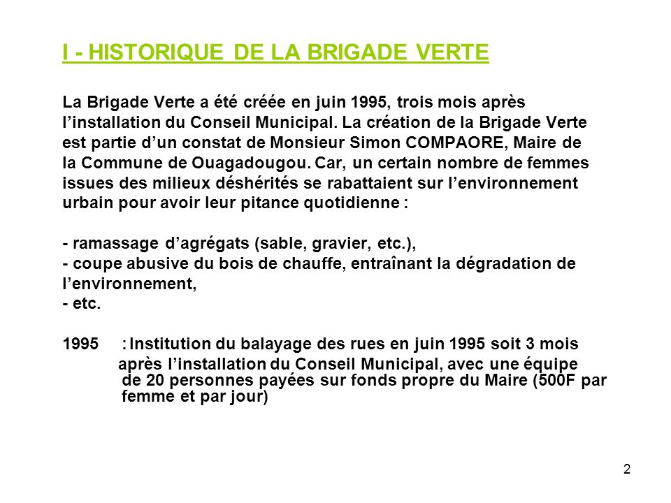 2 I - HISTORIQUE DE LA BRIGADE VERTE La Brigade Verte a été créée en juin 1995, trois mois après linstallation du Conseil Municipal. La création de la