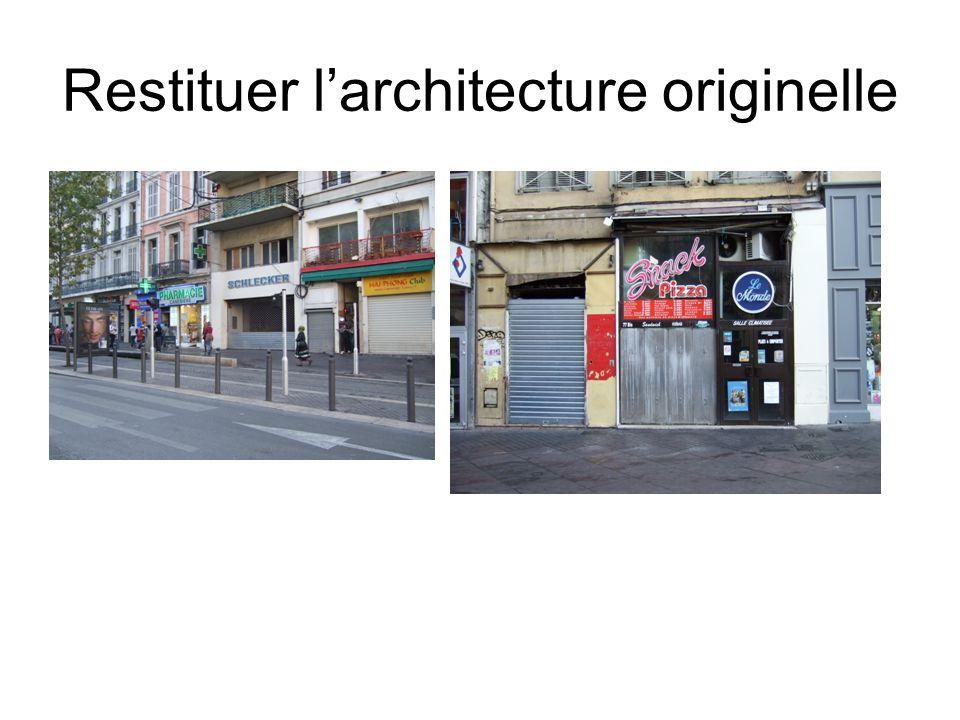 Restituer larchitecture originelle