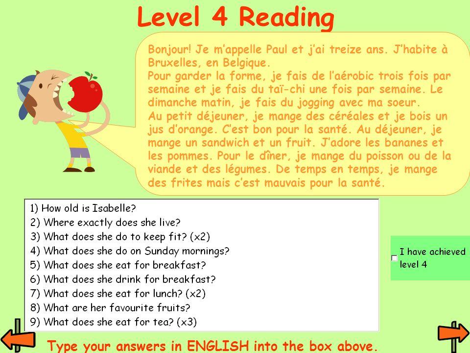 Level 4 Reading Bonjour! Je mappelle Paul et jai treize ans. Jhabite à Bruxelles, en Belgique. Pour garder la forme, je fais de laérobic trois fois pa