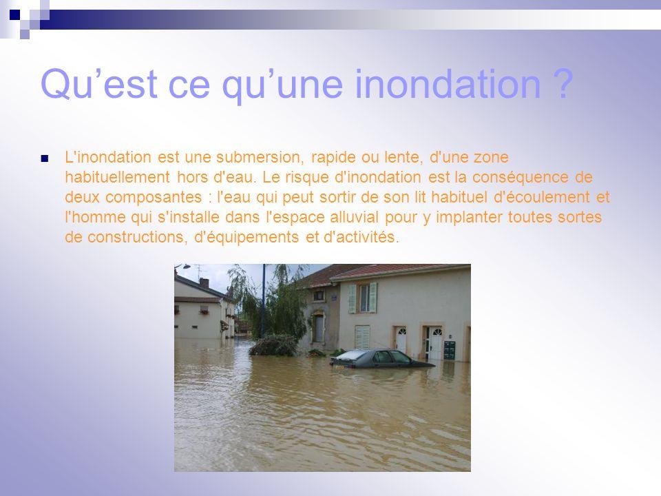 Sommaire : Qu est-ce qu une inondation .Qu est-ce qui provoque les inondations .