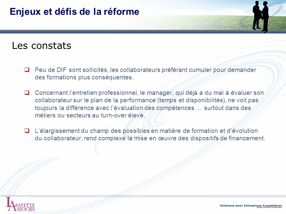 Enjeux et défis de la réforme Peu de DIF sont sollicités, les collaborateurs préférant cumuler pour demander des formations plus conséquentes. Concern