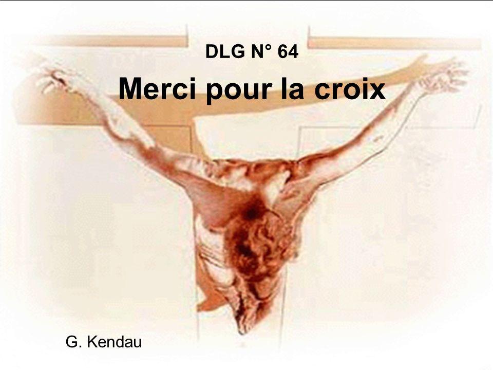 DLG N° 64 Merci pour la croix G. Kendau