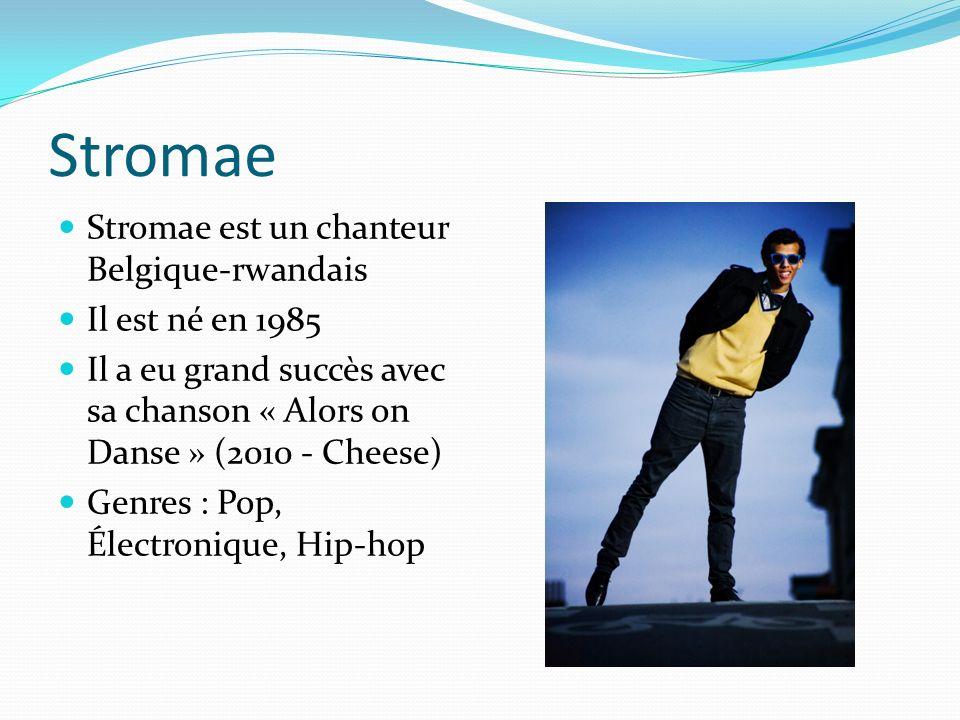 Stromae Stromae est un chanteur Belgique-rwandais Il est né en 1985 Il a eu grand succès avec sa chanson « Alors on Danse » (2010 - Cheese) Genres : Pop, Électronique, Hip-hop