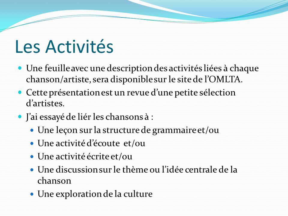 Les Activités Une feuille avec une description des activités liées à chaque chanson/artiste, sera disponible sur le site de lOMLTA.