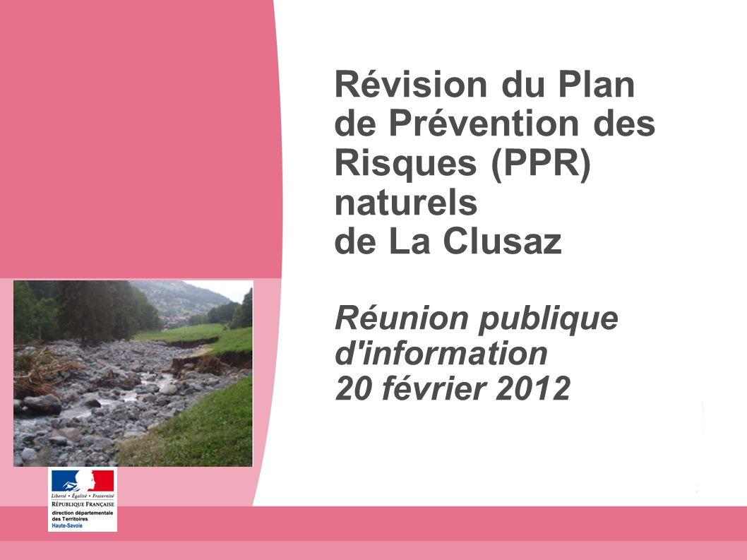 Révision du Plan de Prévention des Risques (PPR) naturels de La Clusaz Réunion publique d'information 20 février 2012
