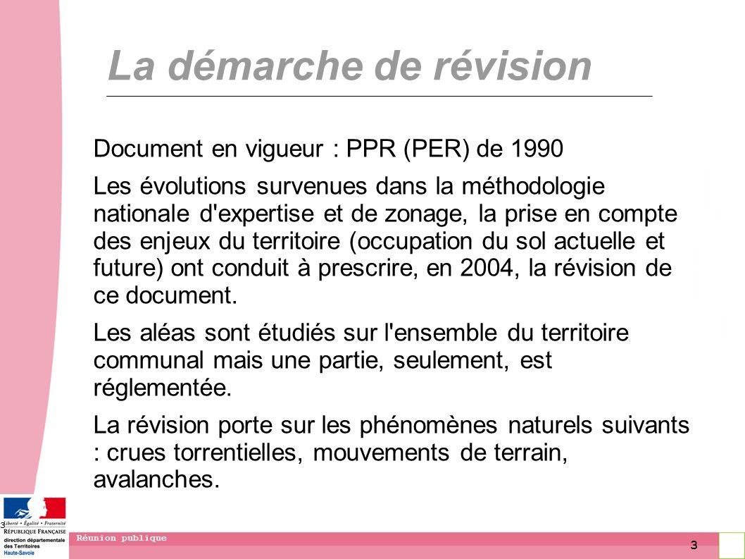3 Réunion publique 3 La démarche de révision Document en vigueur : PPR (PER) de 1990 Les évolutions survenues dans la méthodologie nationale d'experti