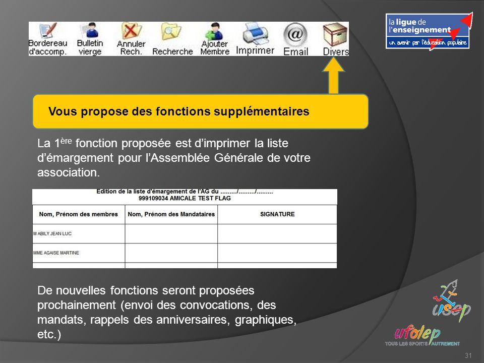31 Vous propose des fonctions supplémentaires De nouvelles fonctions seront proposées prochainement (envoi des convocations, des mandats, rappels des