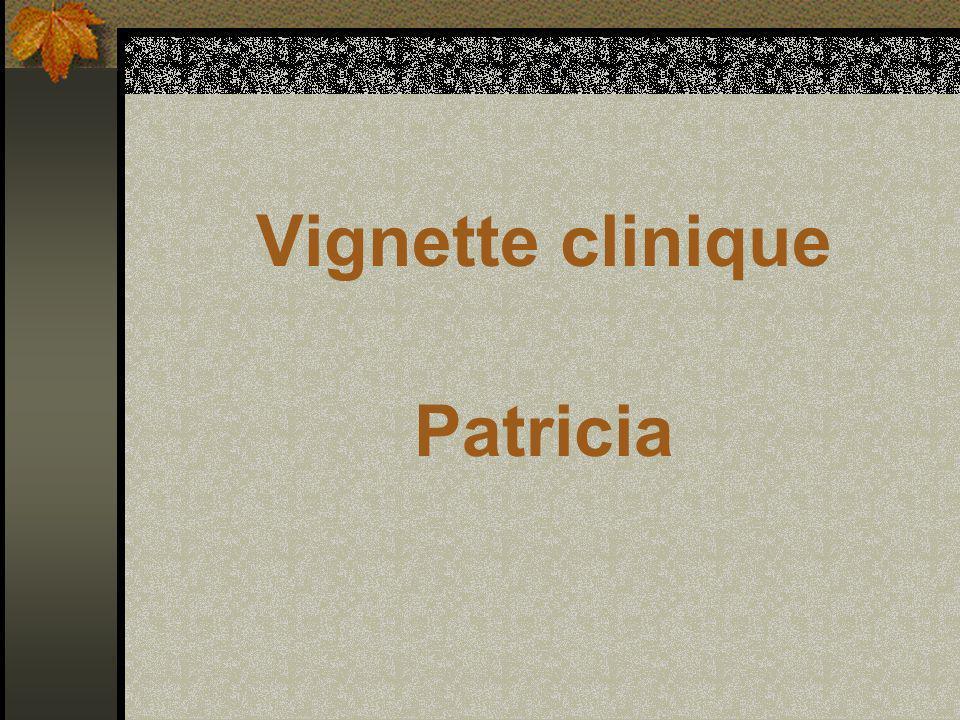 Vignette clinique Patricia