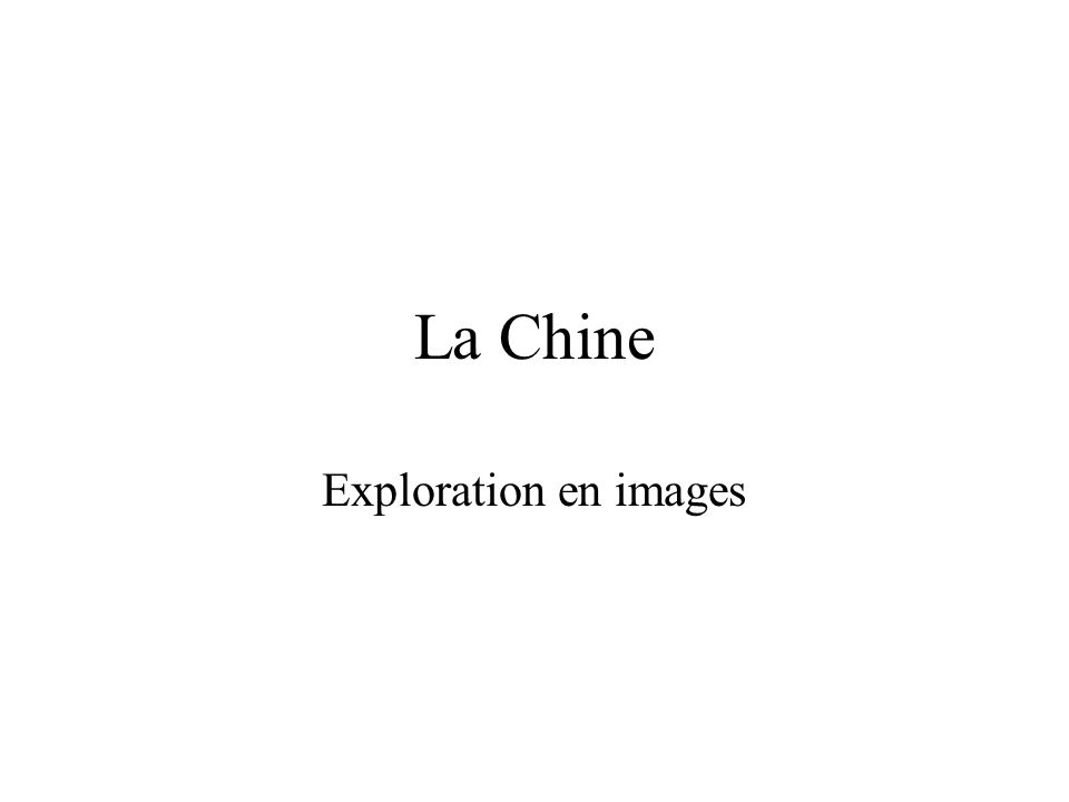 La Chine Exploration en images