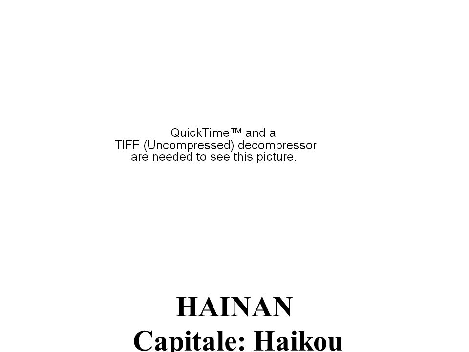 HAINAN Capitale: Haikou