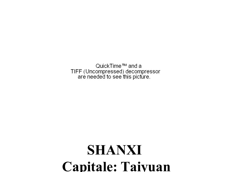 SHANXI Capitale: Taiyuan