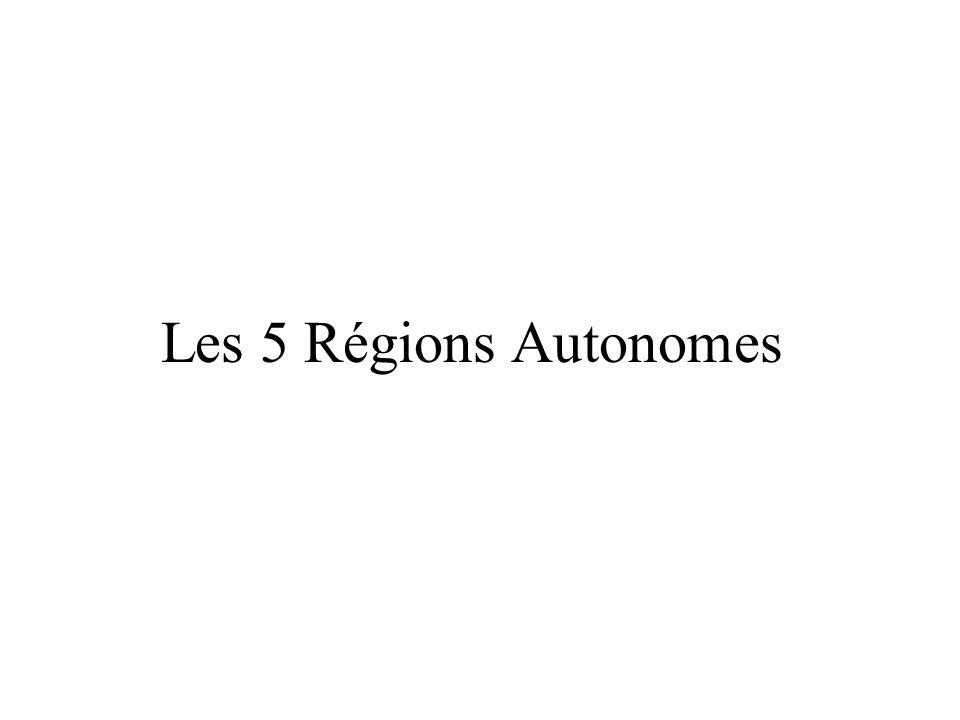 Les 5 Régions Autonomes