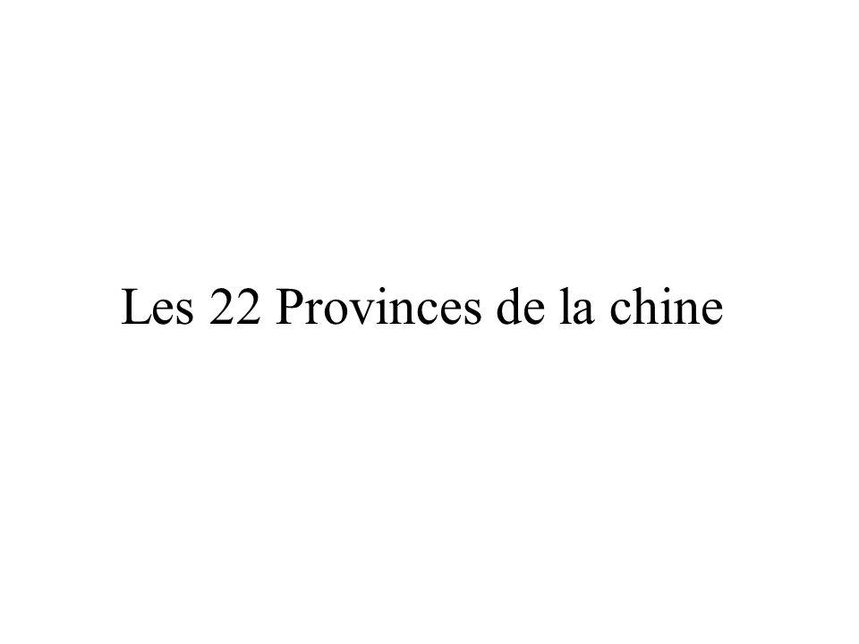 Les 22 Provinces de la chine