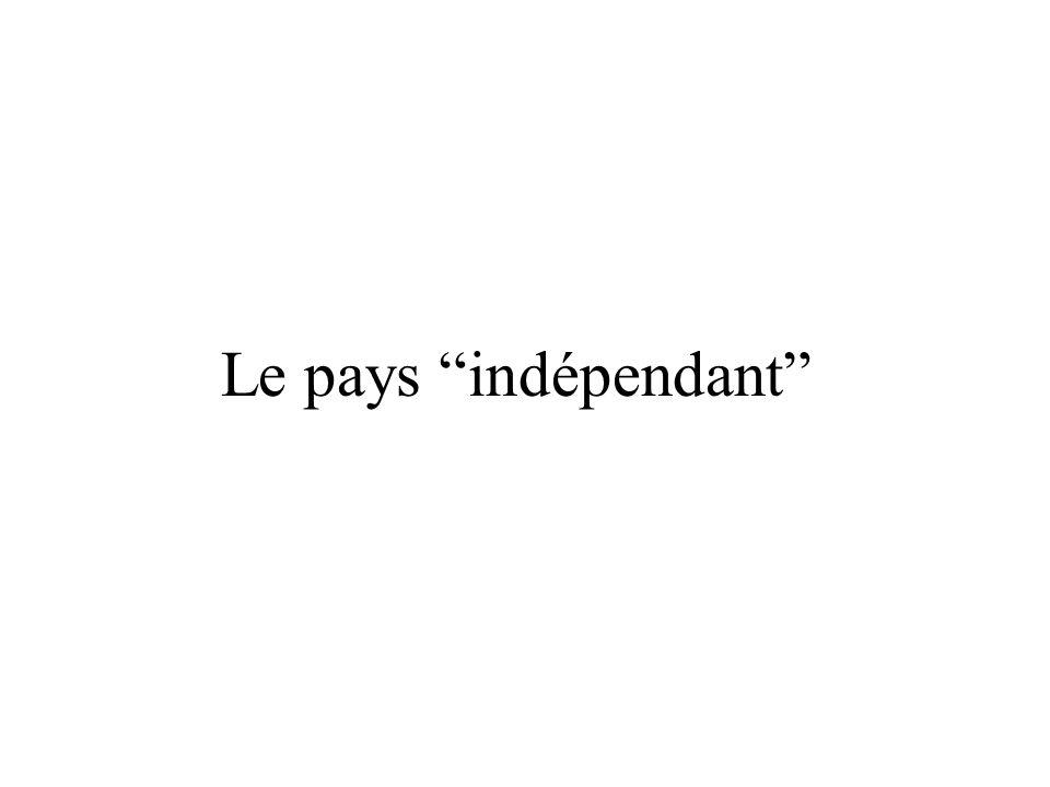 Le pays indépendant