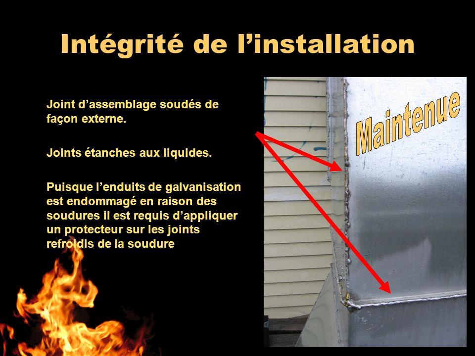 Intégrité de linstallation Joint dassemblage soudés de façon externe.