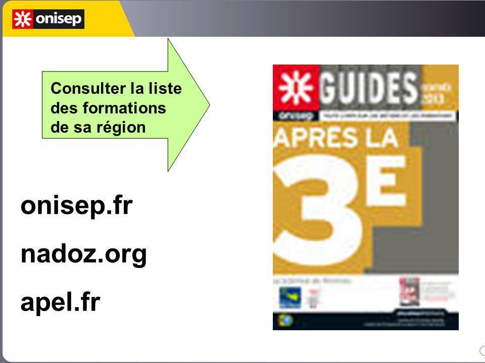Consulter la liste des formations de sa région onisep.fr nadoz.org apel.fr
