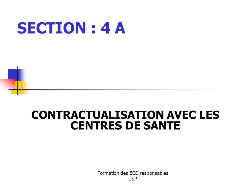 Formation des ECD responsables USP SECTION : 4 A CONTRACTUALISATION AVEC LES CENTRES DE SANTE